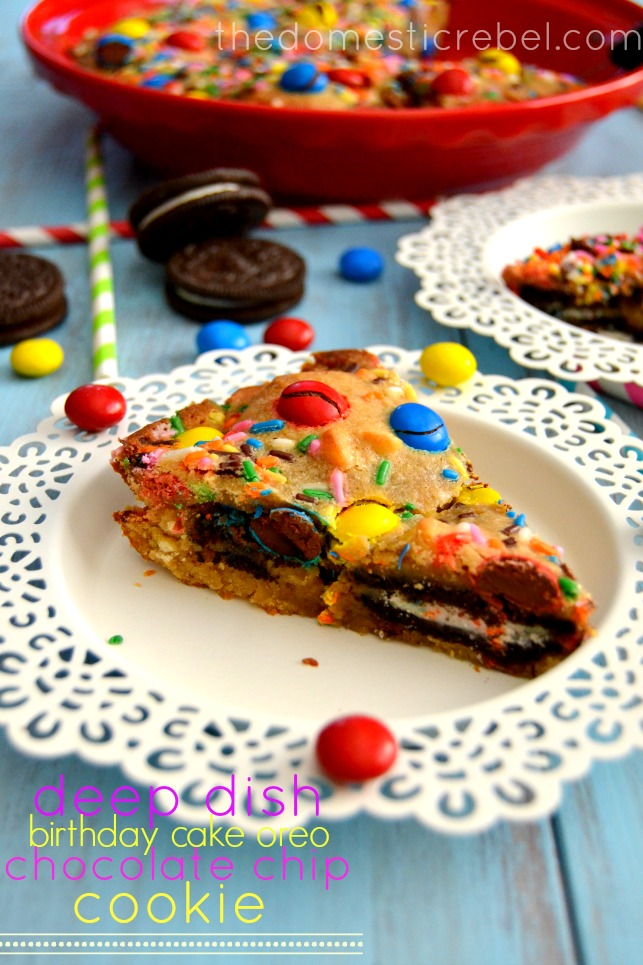 Deep Dish Birthday Cake Oreo Chocolate Chip Cookie and a fun
