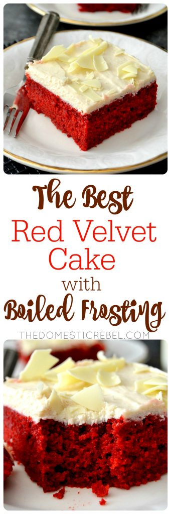 This is the BEST Red Velvet Cake with Boiled Frosting I've EVER had. Moist, fluffy, tender and soft chocolate-flavored red velvet cake with a traditional cooked vanilla frosting and white chocolate. This easy cake is perfect for any red velvet cake lover!