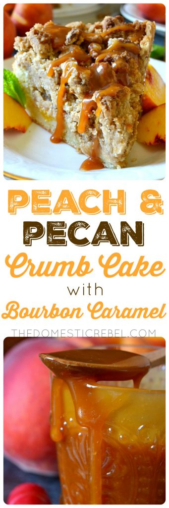 PEACH & PECAN CRUMB CAKE WITH BOURBON CARAMEL COLLAGE