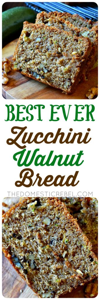 BEST EVER ZUCCHINI WALNUT BREAD COLLAGE