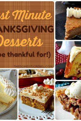 Last Minute Thanksgiving Desserts!