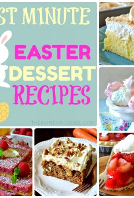 Last Minute Easter Dessert Ideas!