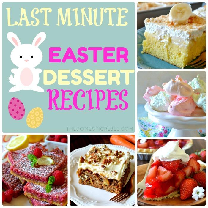 Last Minute Easter Dessert Ideas!