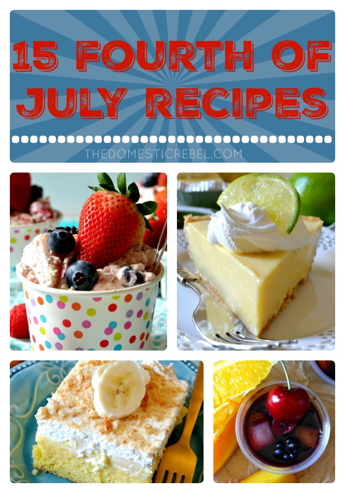 15 Fantastic Fourth of July Recipes from The Domestic Rebel!