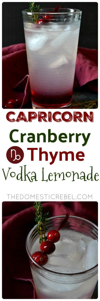 This Cranberry Thyme Vodka Lemonade is fizzy, earthy, bright and refreshing with a hint of sweetness from the homemade cranberry thyme syrup. It reminds me of a headstrong Capricorn who appreciates tradition!